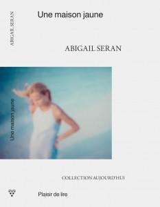 Une maison jaune - Abigail Seran